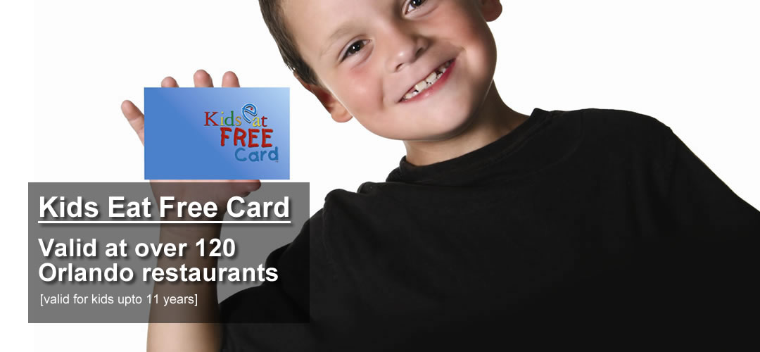 Get your Kids Eat Free Card and your child will dine free at more than theme park area family restaurants in Orlando, at participating McDonalds, Ponderosa, Sizzler, Cici's Pizza, and many more family oriented restaurants. Use it all you want for 90 days.